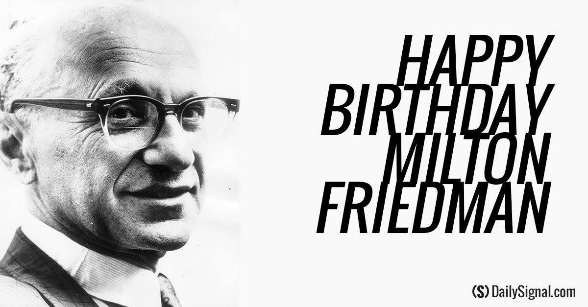 Milton Friedmans 7 Most Notable Quotes
