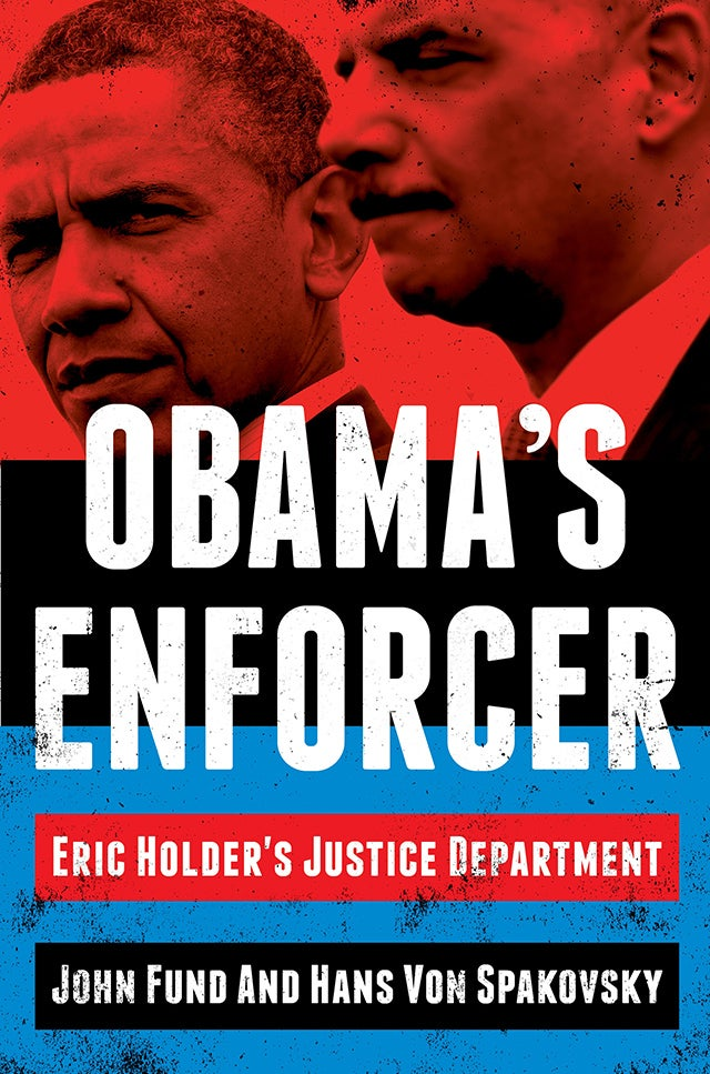 Fund – Obama's Enforcer: Eric Holder's Justice Department