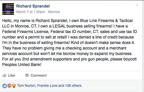 "In a Facebook post written on March 7, Sprandel called on Second Amendment supporters to ""boycott People's United Bank"" for denying him a line of credit. (Photo: Sprandel/Facebook)"