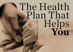 The Health Plan That Helps You